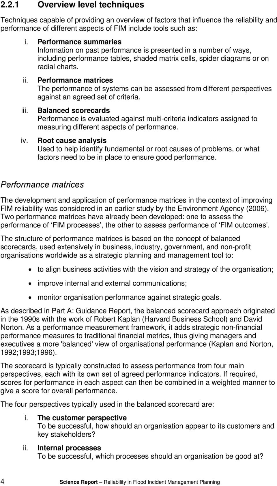Performance matrices The performance of systems can be assessed from different perspectives against an agreed set of criteria.