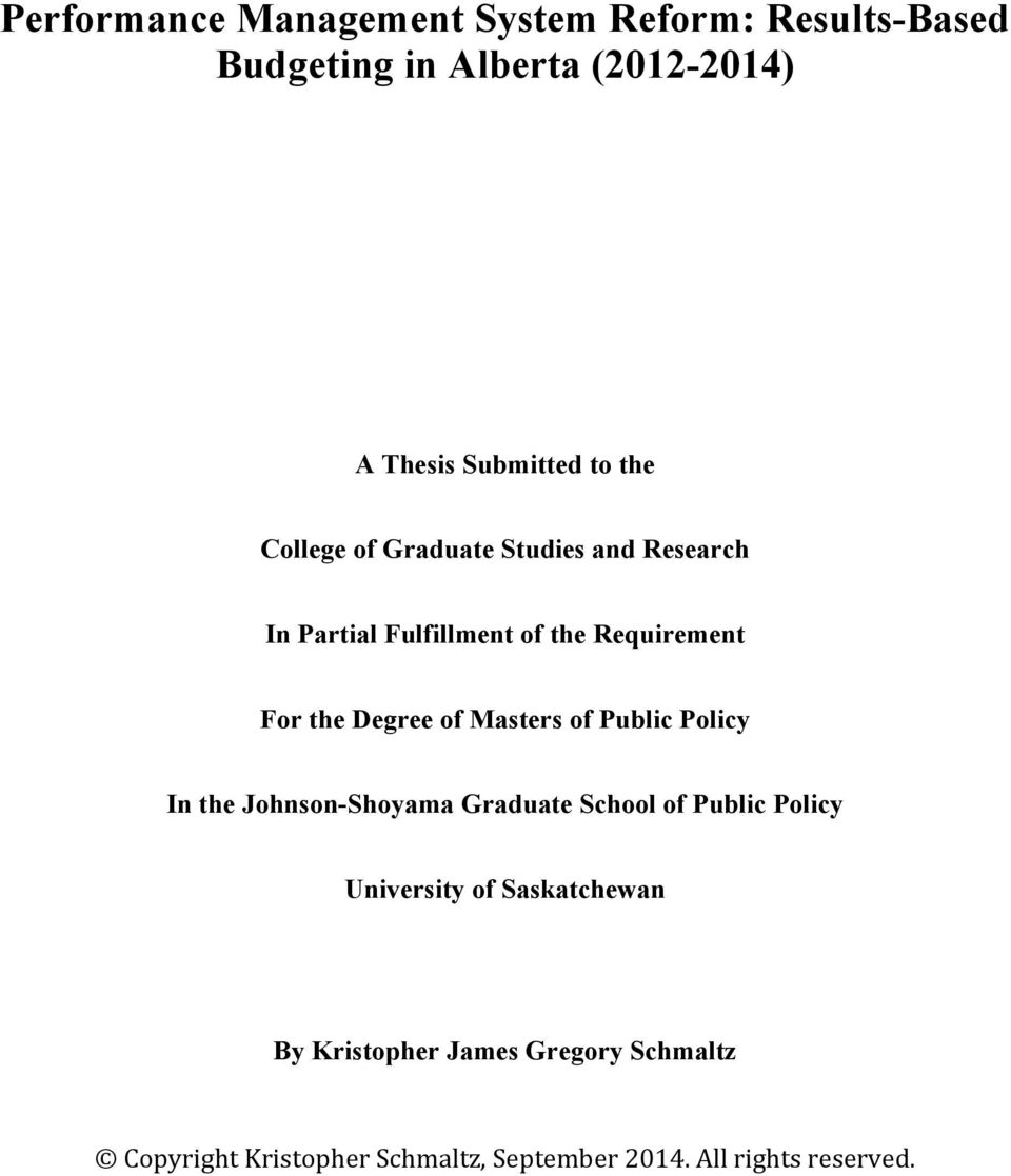of Masters of Public Policy In the Johnson-Shoyama Graduate School of Public Policy University of