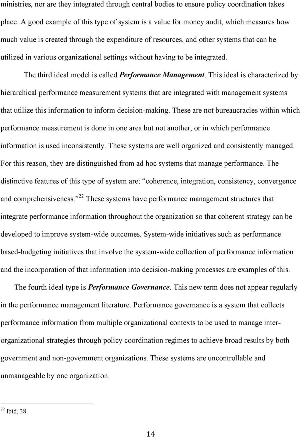 organizational settings without having to be integrated. The third ideal model is called Performance Management.