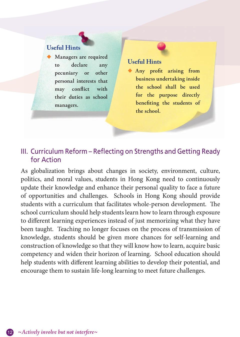 Curriculum Reform Reflecting on Strengths and Getting Ready for Action As globalization brings about changes in society, environment, culture, politics, and moral values, students in Hong Kong need