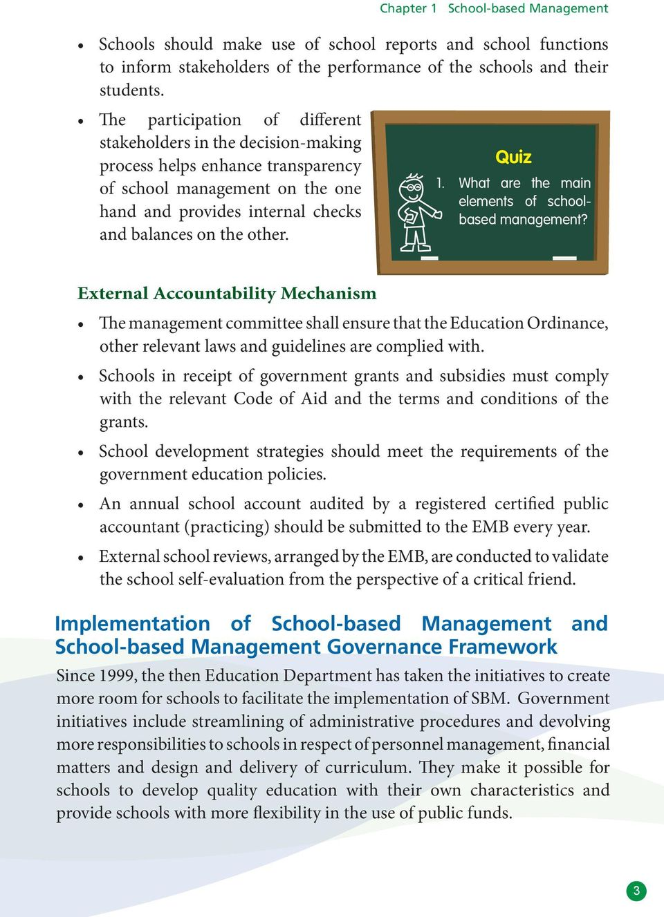 Quiz 1. What are the main elements of schoolbased management?