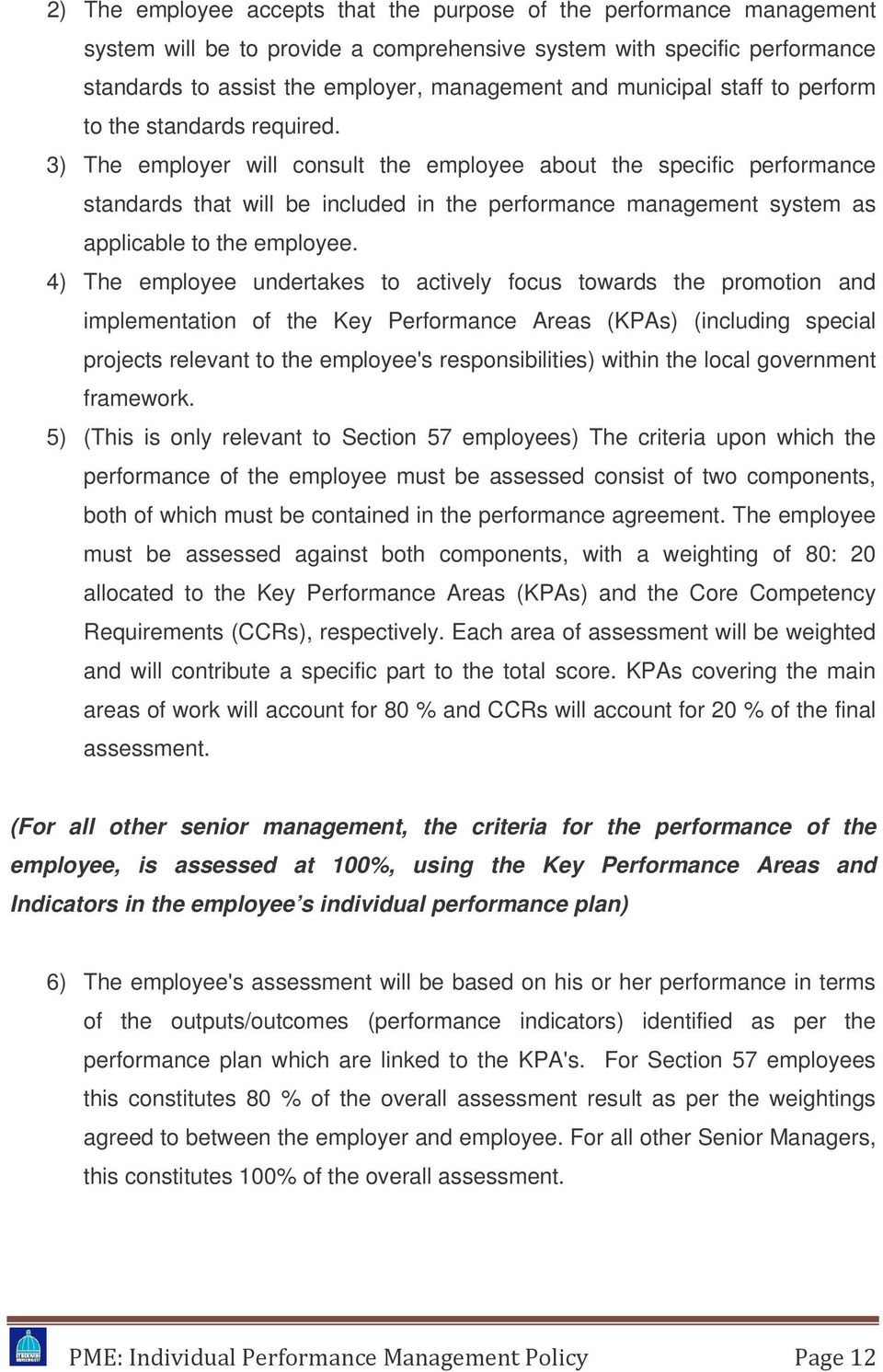 3) The employer will consult the employee about the specific performance standards that will be included in the performance management system as applicable to the employee.