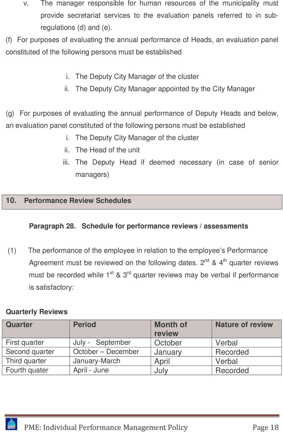 The Deputy City Manager appointed by the City Manager (g) For purposes of evaluating the annual performance of Deputy Heads and below, an evaluation panel constituted of the following persons must be