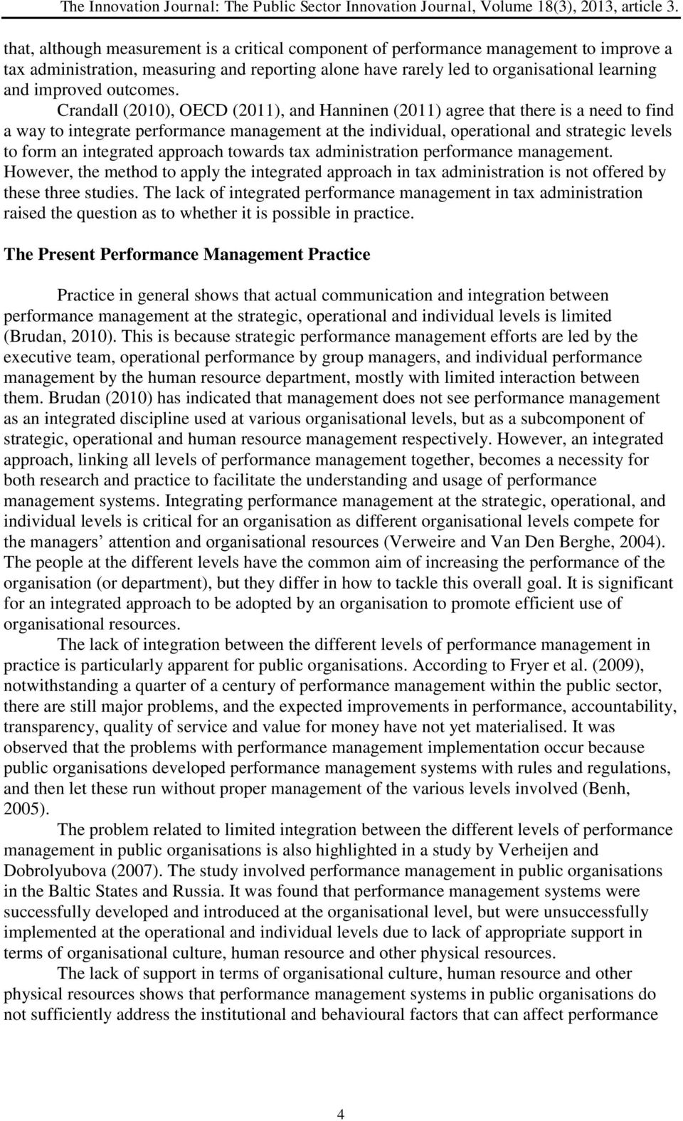 Crandall (2010), OECD (2011), and Hanninen (2011) agree that there is a need to find a way to integrate performance management at the individual, operational and strategic levels to form an