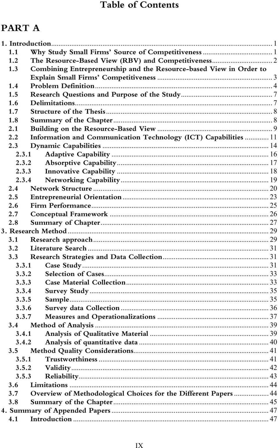 6 Delimitations... 7 1.7 Structure of the Thesis... 8 1.8 Summary of the Chapter... 8 2.1 Building on the Resource-Based View... 9 2.2 Information and Communication Technology (ICT) Capabilities.