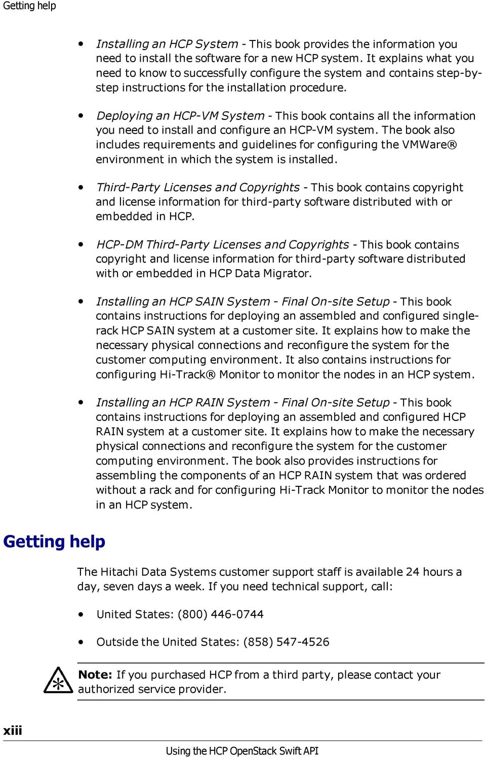 Deploying an HCP-VM System - This book contains all the information you need to install and configure an HCP-VM system.