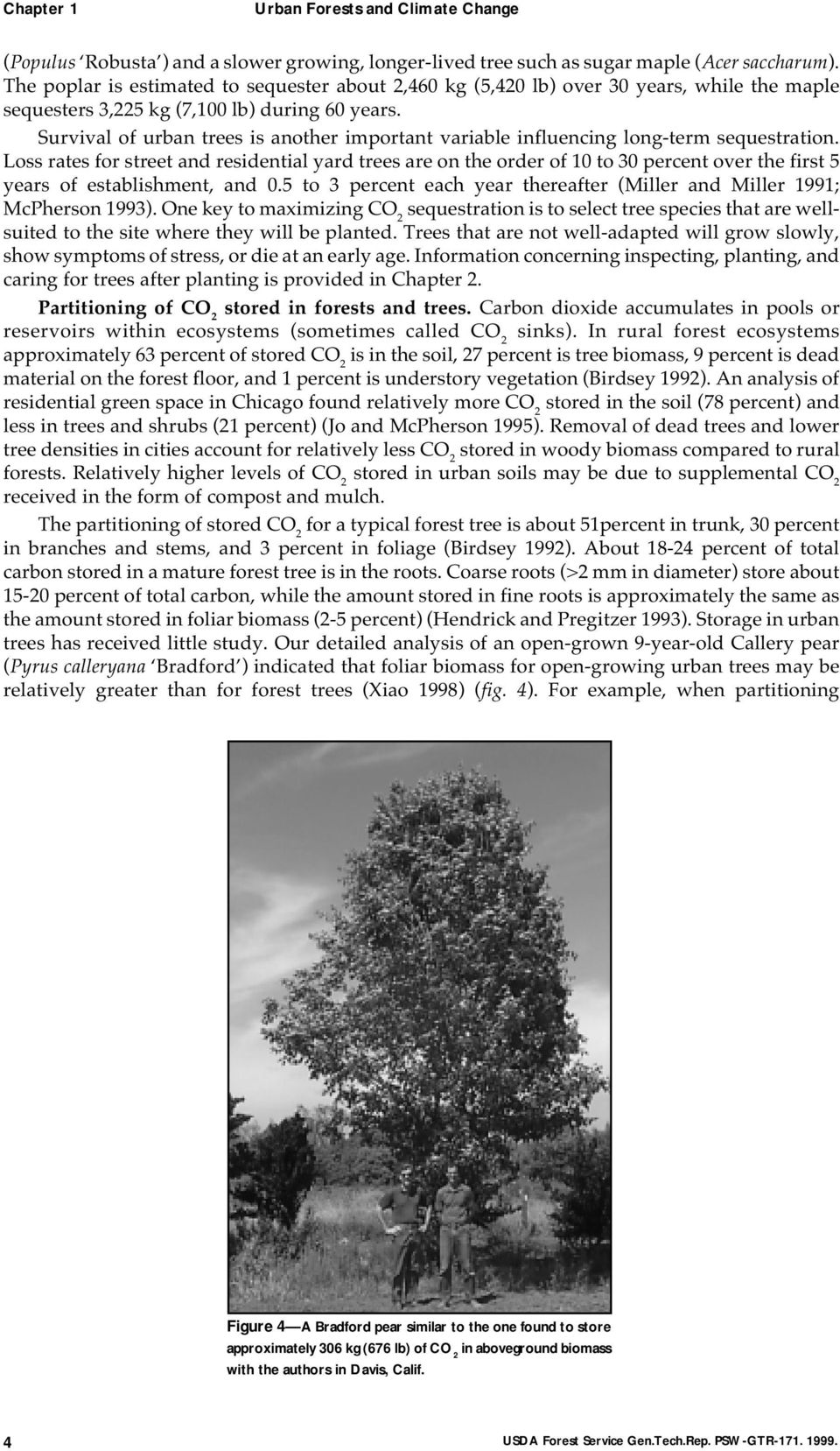 Survival of urban trees is another important variable influencing long-term sequestration.