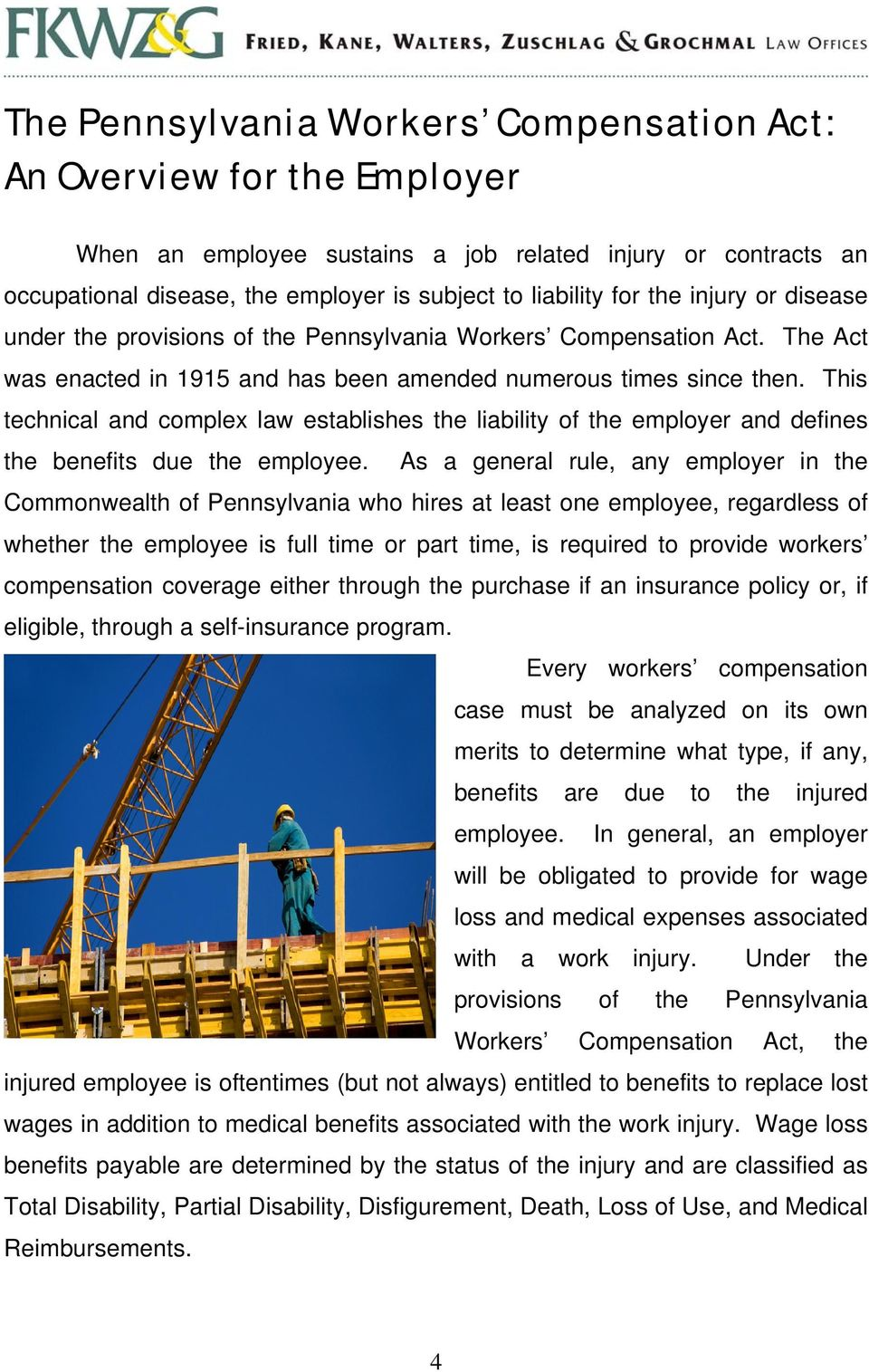 This technical and complex law establishes the liability of the employer and defines the benefits due the employee.