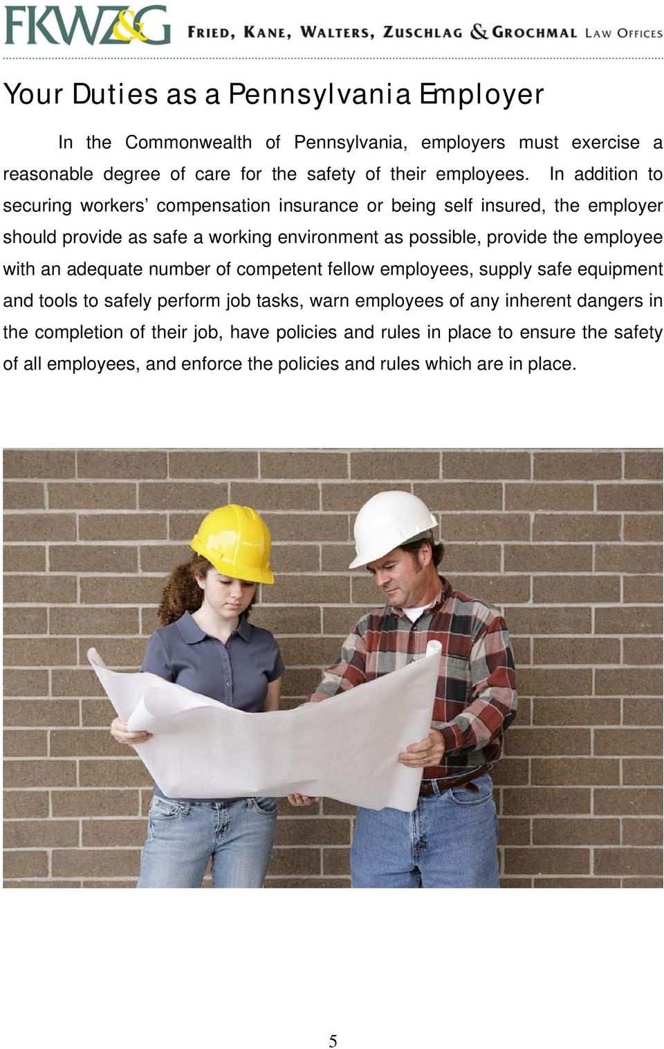 employee with an adequate number of competent fellow employees, supply safe equipment and tools to safely perform job tasks, warn employees of any inherent
