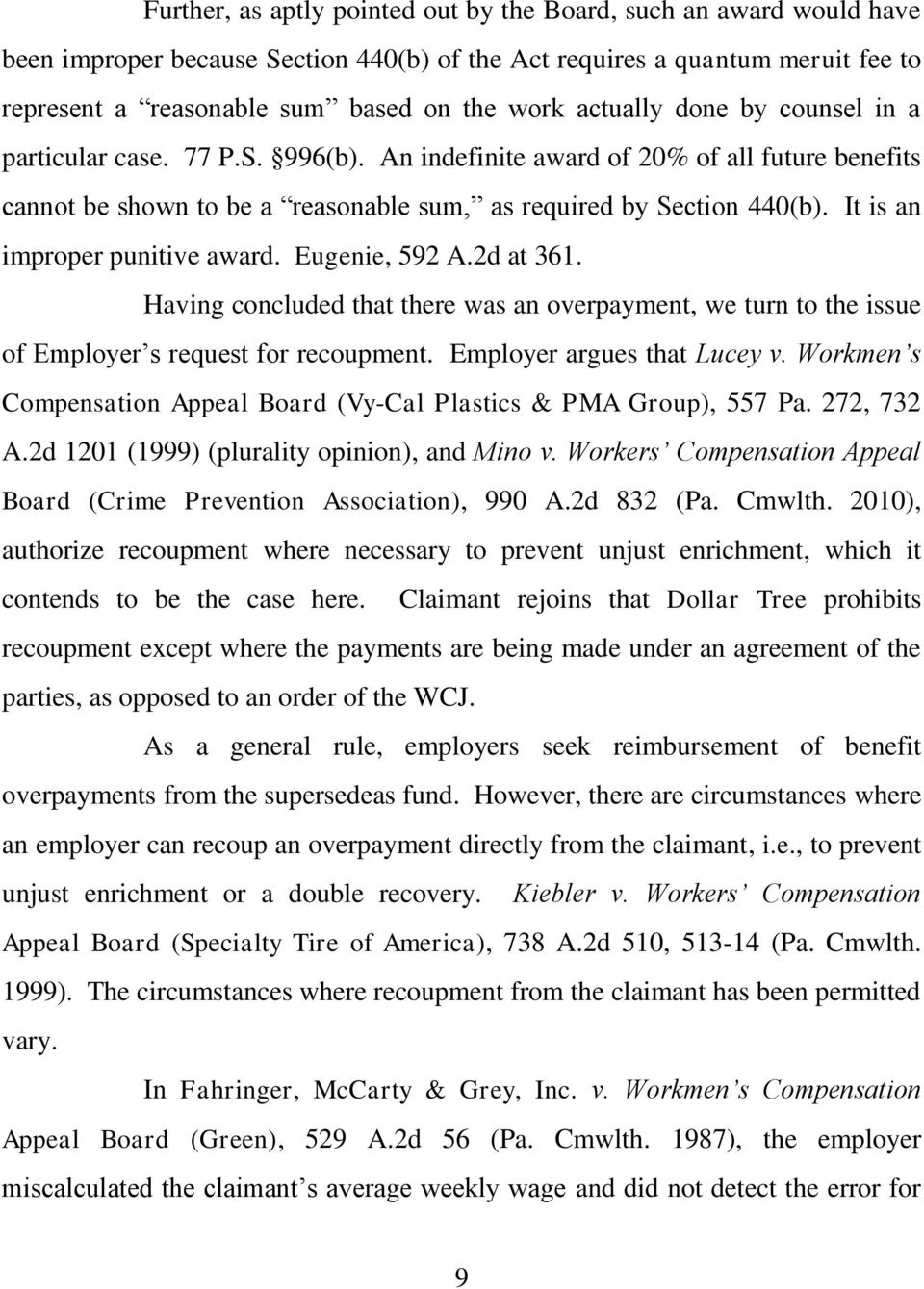 It is an improper punitive award. Eugenie, 592 A.2d at 361. Having concluded that there was an overpayment, we turn to the issue of Employer s request for recoupment. Employer argues that Lucey v.