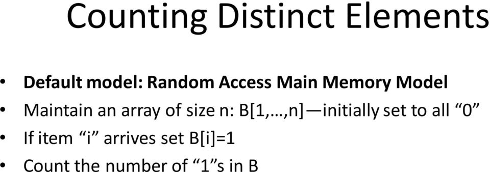 array of size n: B*1,,n+ initially set to all 0