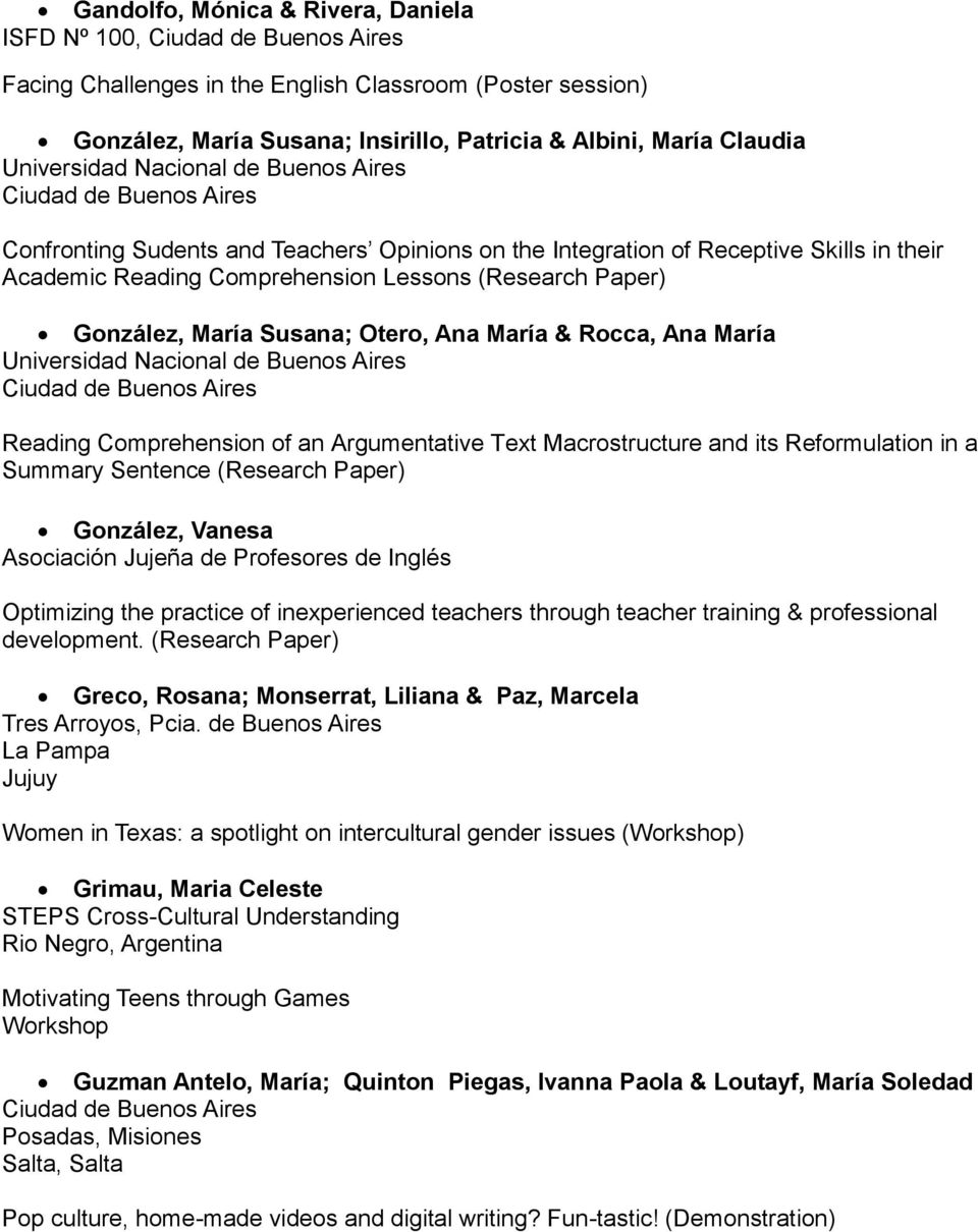 Rocca, Ana María Universidad Nacional de Buenos Aires Reading Comprehension of an Argumentative Text Macrostructure and its Reformulation in a Summary Sentence (Research González, Vanesa Asociación