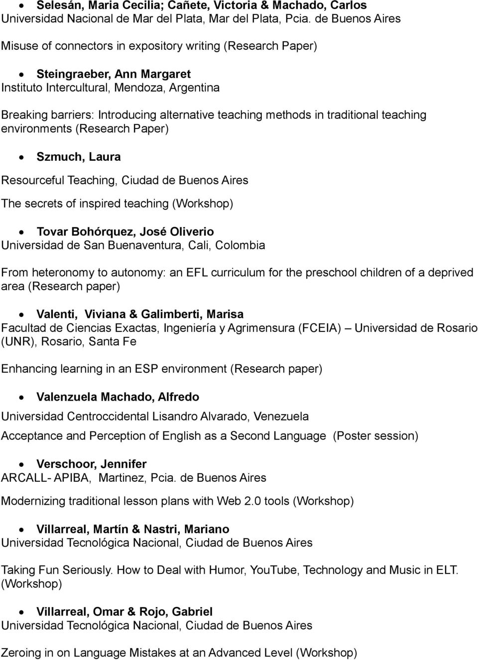 Oliverio Universidad de San Buenaventura, Cali, Colombia From heteronomy to autonomy: an EFL curriculum for the preschool children of a deprived area (Research paper) Valenti, Viviana & Galimberti,