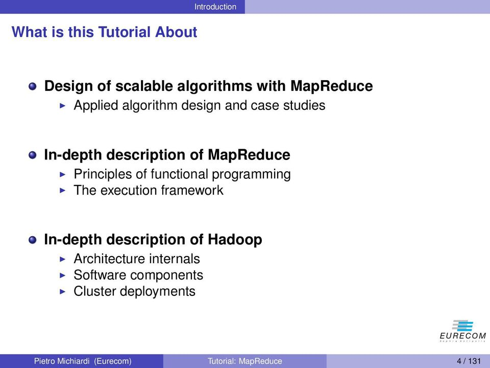 functional programming The execution framework In-depth description of Hadoop Architecture
