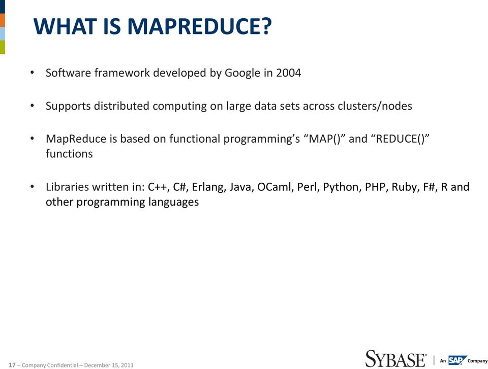 sets across clusters/nodes MapReduce is based on functional programming s MAP() and REDUCE()