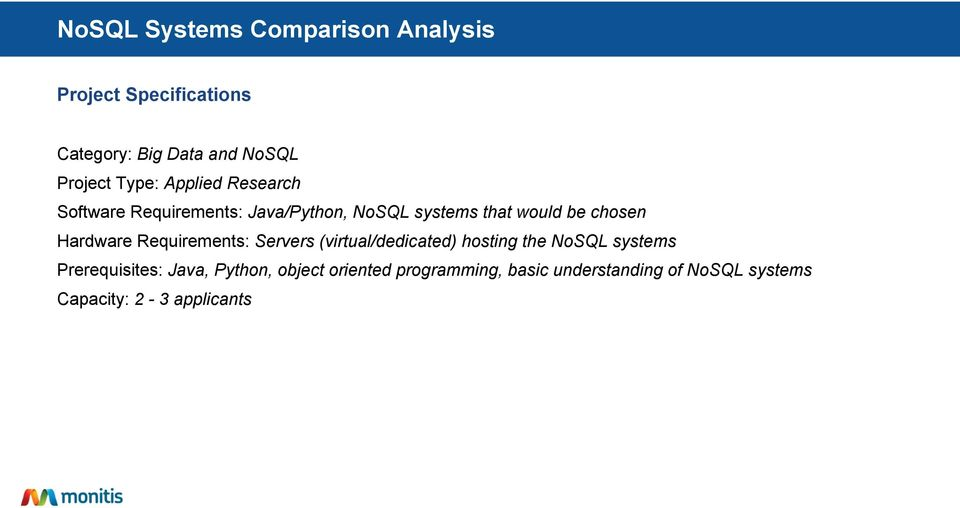 Hardware Requirements: Servers (virtual/dedicated) hosting the NoSQL systems Prerequisites: