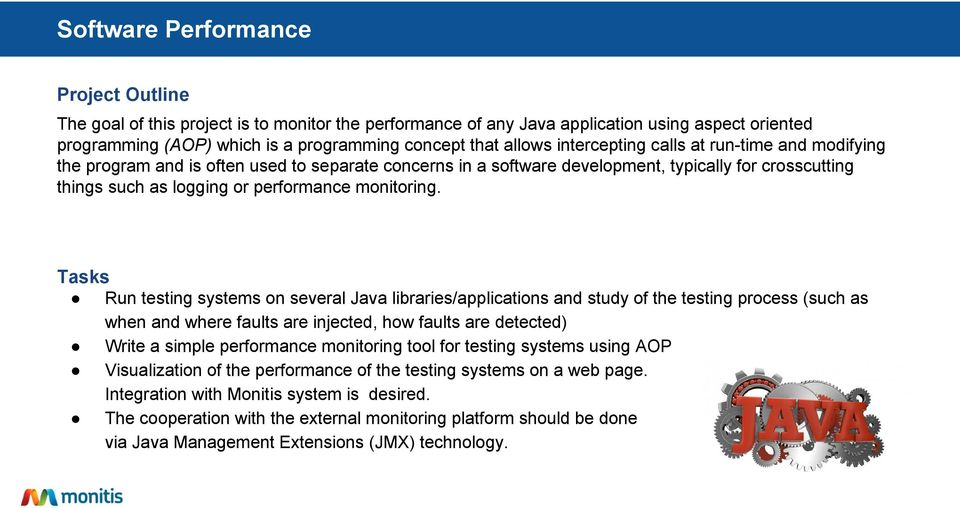 Tasks Run testing systems on several Java libraries/applications and study of the testing process (such as when and where faults are injected, how faults are detected) Write a simple performance