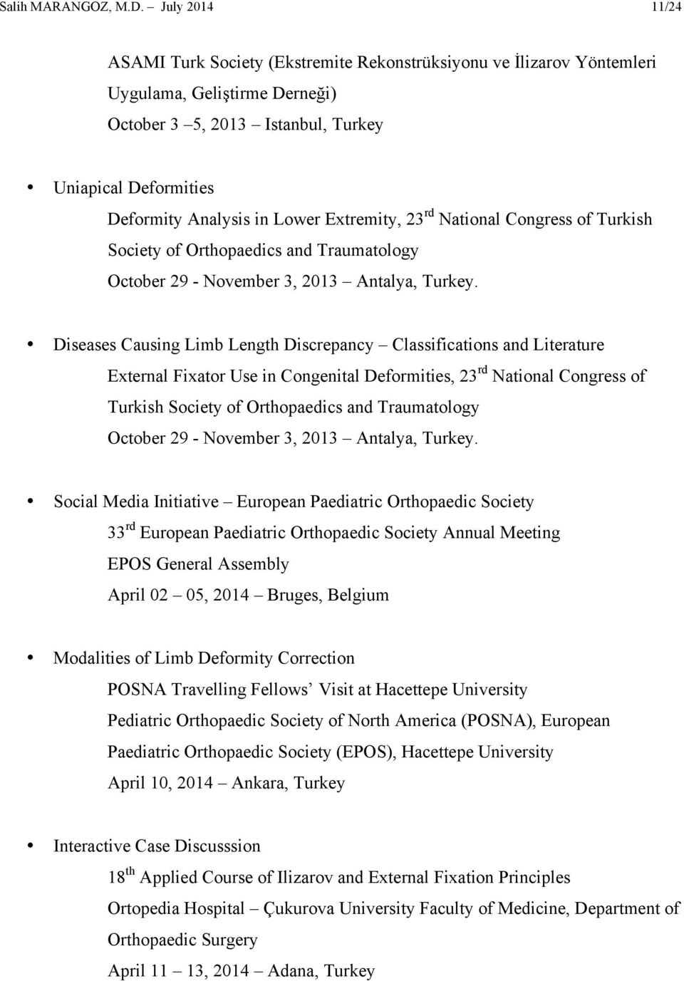 Lower Extremity, 23 rd National Congress of Turkish Society of Orthopaedics and Traumatology October 29 - November 3, 2013 Antalya, Turkey.