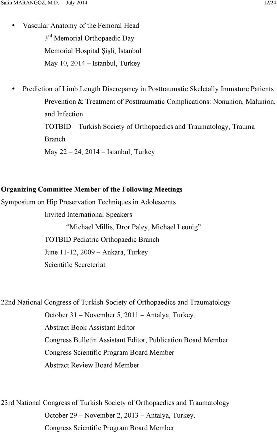 Posttraumatic Skeletally Immature Patients Prevention & Treatment of Posttraumatic Complications: Nonunion, Malunion, and Infection TOTBİD Turkish Society of Orthopaedics and Traumatology, Trauma