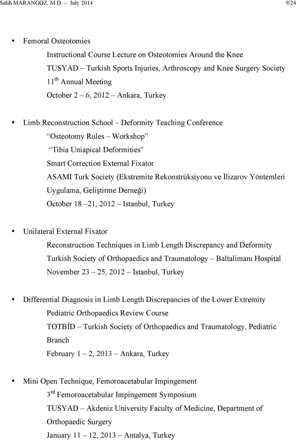2012 Ankara, Turkey Limb Reconstruction School Deformity Teaching Conference Osteotomy Rules Workshop Tibia Uniapical Deformities Smart Correction External Fixator ASAMI Turk Society (Ekstremite
