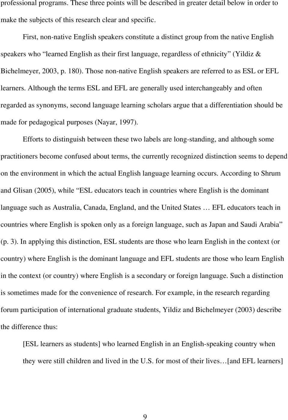 180). Those non-native English speakers are referred to as ESL or EFL learners.