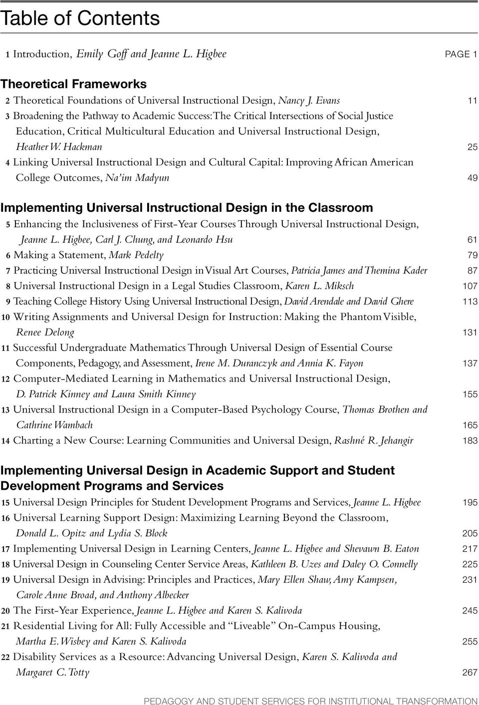 Hackman 4 Linking Universal Instructional Design and Cultural Capital: Improving African American College Outcomes, Na im Madyun Implementing Universal Instructional Design in the Classroom 5