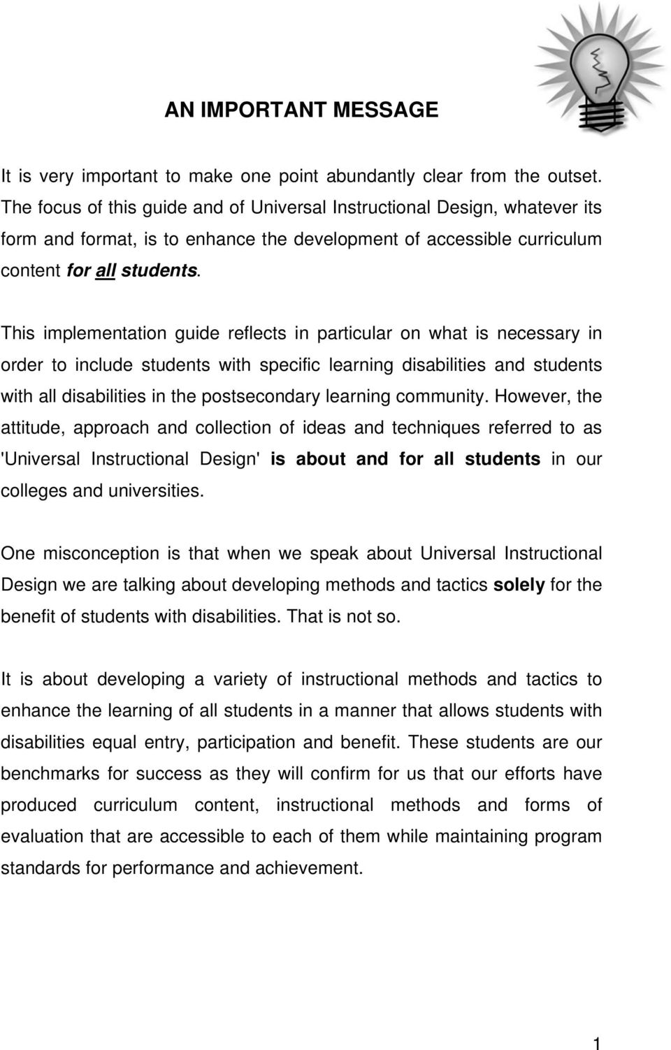 This implementation guide reflects in particular on what is necessary in order to include students with specific learning disabilities and students with all disabilities in the postsecondary learning