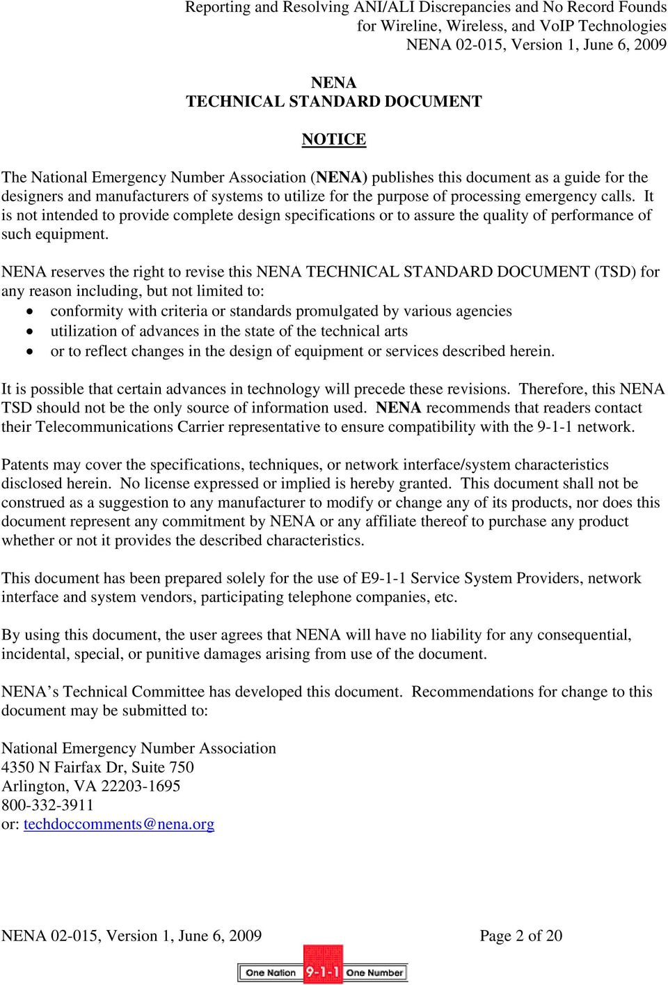 NENA reserves the right to revise this NENA TECHNICAL STANDARD DOCUMENT (TSD) for any reason including, but not limited to: conformity with criteria or standards promulgated by various agencies