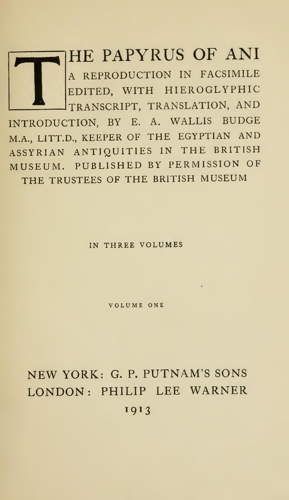 PUBLISHED BY PERMISSION OF THE TRUSTEES OF THE BRITISH MUSEUM IN THREE VOLUMES VOLUME ONE