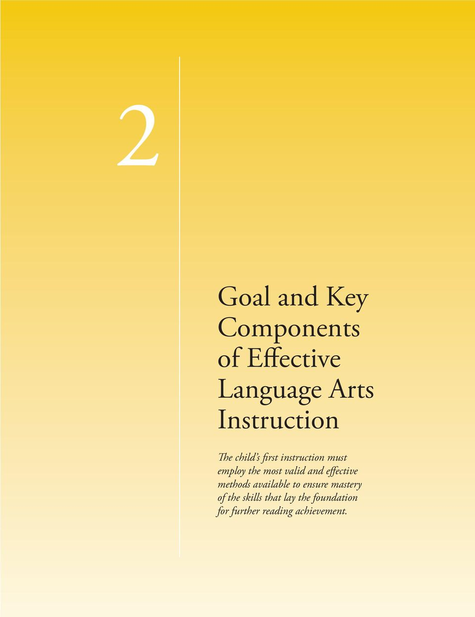 first instruction must employ the most valid and effective methods available to