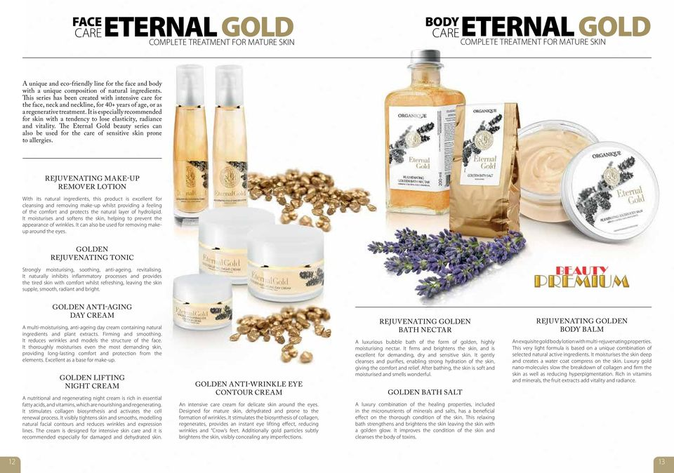 It is especially recommended for skin with a tendency to lose elasticity, radiance and vitality. The Eternal Gold beauty series can also be used for the care of sensitive skin prone to allergies.