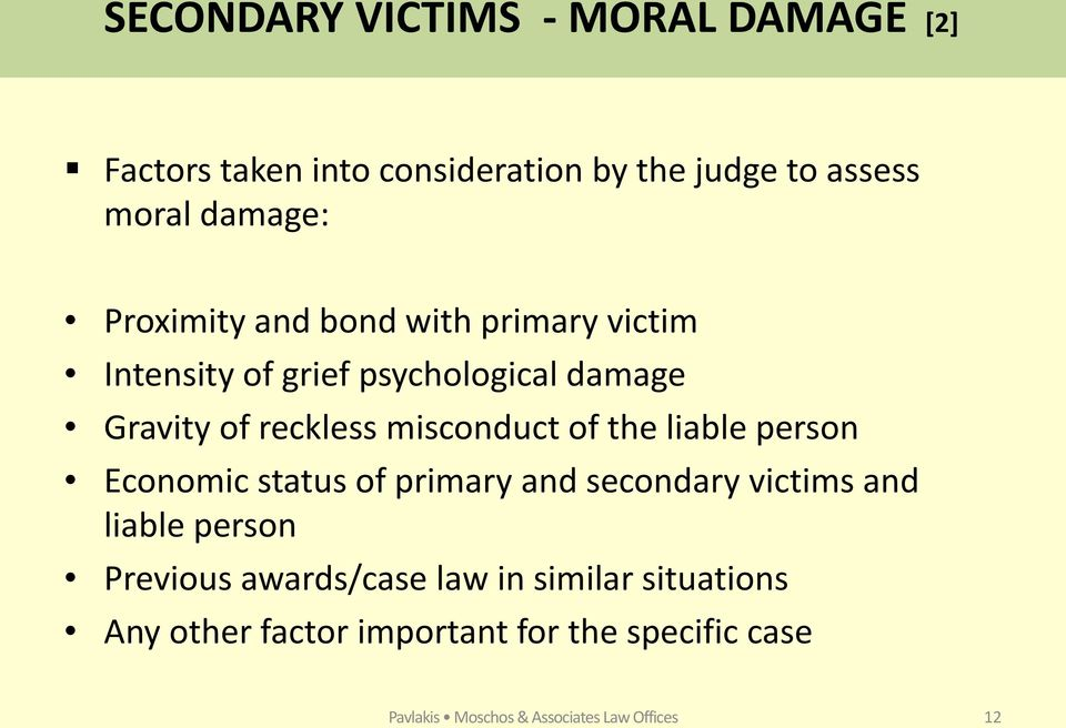 of the liable person Economic status of primary and secondary victims and liable person Previous awards/case