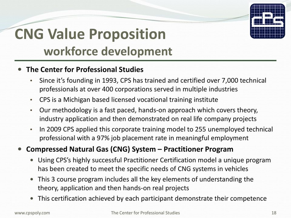 applied this corporate training model to 255 unemployed technical professional with a 97% job placement rate in meaningful employment Compressed Natural Gas (CNG) System Practitioner Program Using