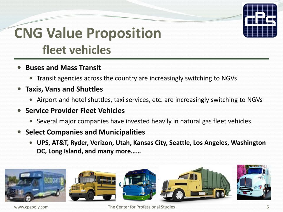 are increasingly switching to NGVs Service Provider Fleet Vehicles Several major companies have invested heavily in