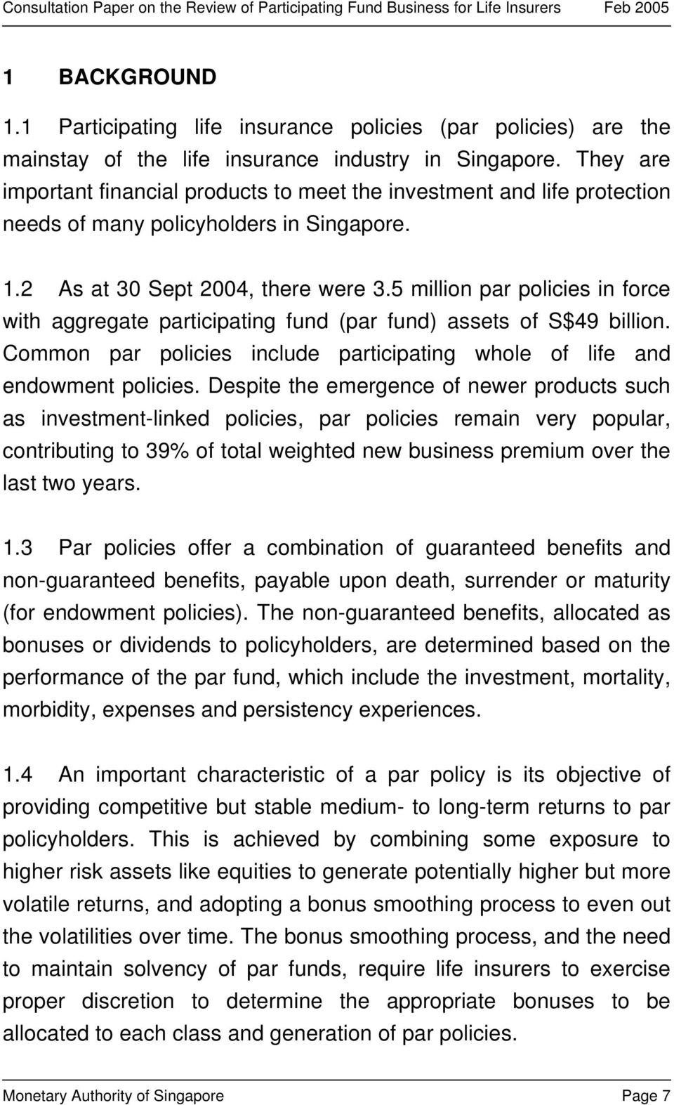 5 million par policies in force with aggregate participating fund (par fund) assets of S$49 billion. Common par policies include participating whole of life and endowment policies.