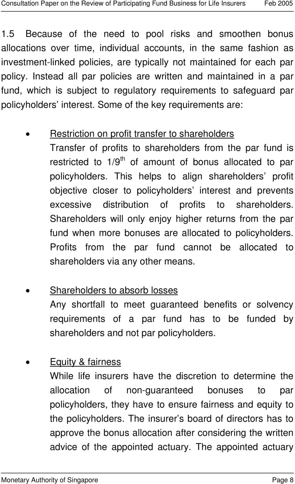 Some of the key requirements are: Restriction on profit transfer to shareholders Transfer of profits to shareholders from the par fund is restricted to 1/9 th of amount of bonus allocated to par