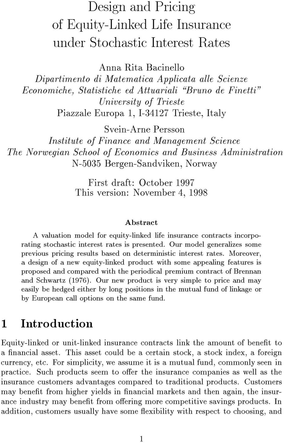 Administration N-5035 Bergen-Sandviken, Norway First draft: October 1997 This version: November 4, 1998 Abstract A valuation model for equity-linked life insurance contracts incorporating stochastic