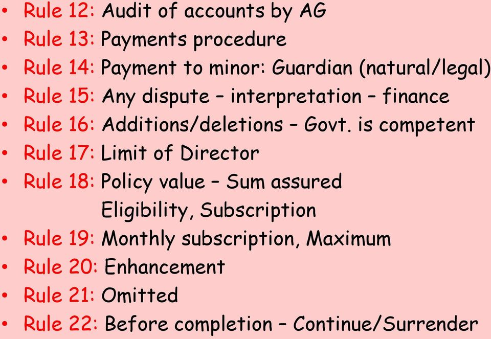 is competent Rule 17: Limit of Director Rule 18: Policy value Sum assured Eligibility, Subscription