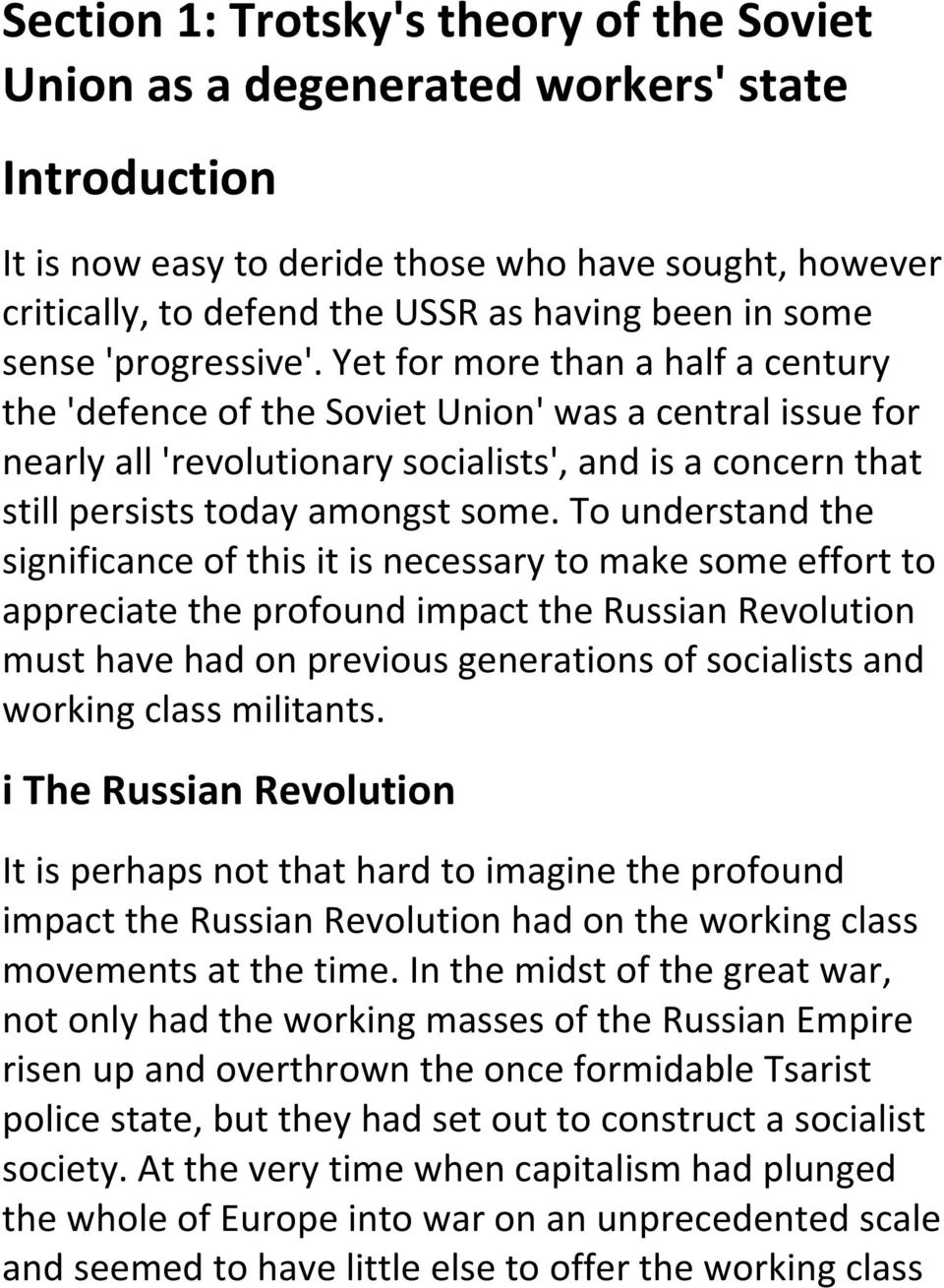 Yet for more than a half a century the 'defence of the Soviet Union' was a central issue for nearly all 'revolutionary socialists', and is a concern that still persists today amongst some.