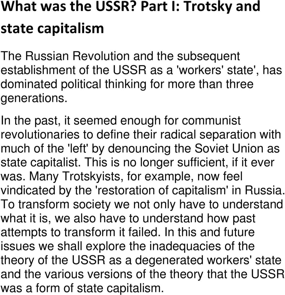 In the past, it seemed enough for communist revolutionaries to define their radical separation with much of the 'left' by denouncing the Soviet Union as state capitalist.