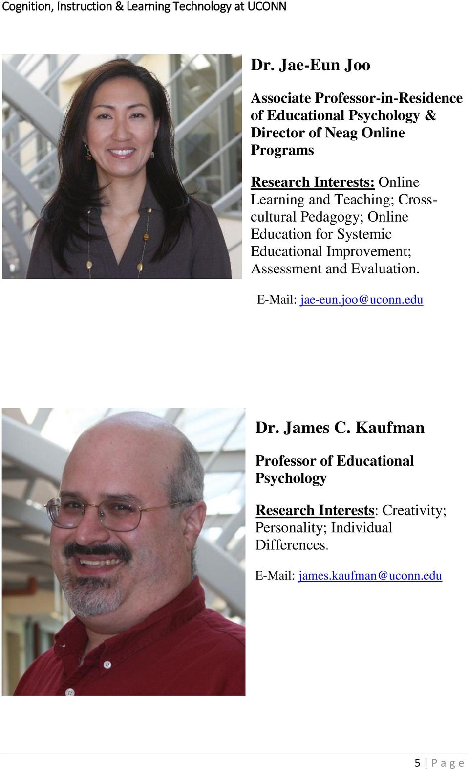 Improvement; Assessment and Evaluation. E-Mail: jae-eun.joo@uconn.edu Dr. James C.