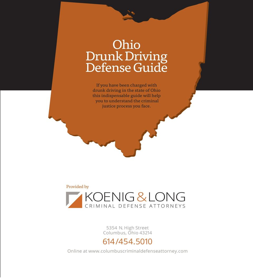 Provided by KOENIG&LONG CRIMINAL DEFENSE ATTORNEYS 5354 N. High Street Columbus, Ohio 43214 614/454.