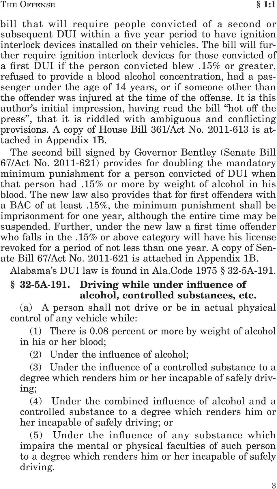 15%orgreater, refused to provide a blood alcohol concentration, had a passenger under the age of 14 years, or if someone other than the o ender was injured at the time of the o ense.