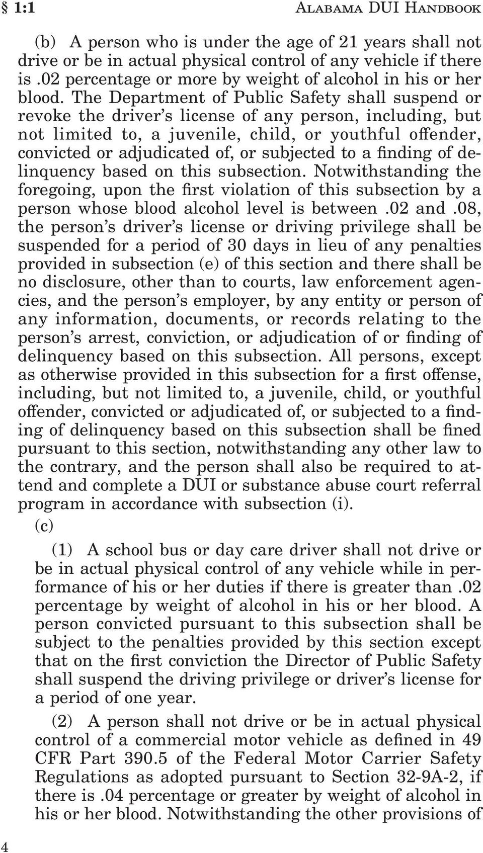 The Department of Public Safety shall suspend or revoke the driver's license of any person, including, but not limited to, a juvenile, child, or youthful o ender, convicted or adjudicated of, or