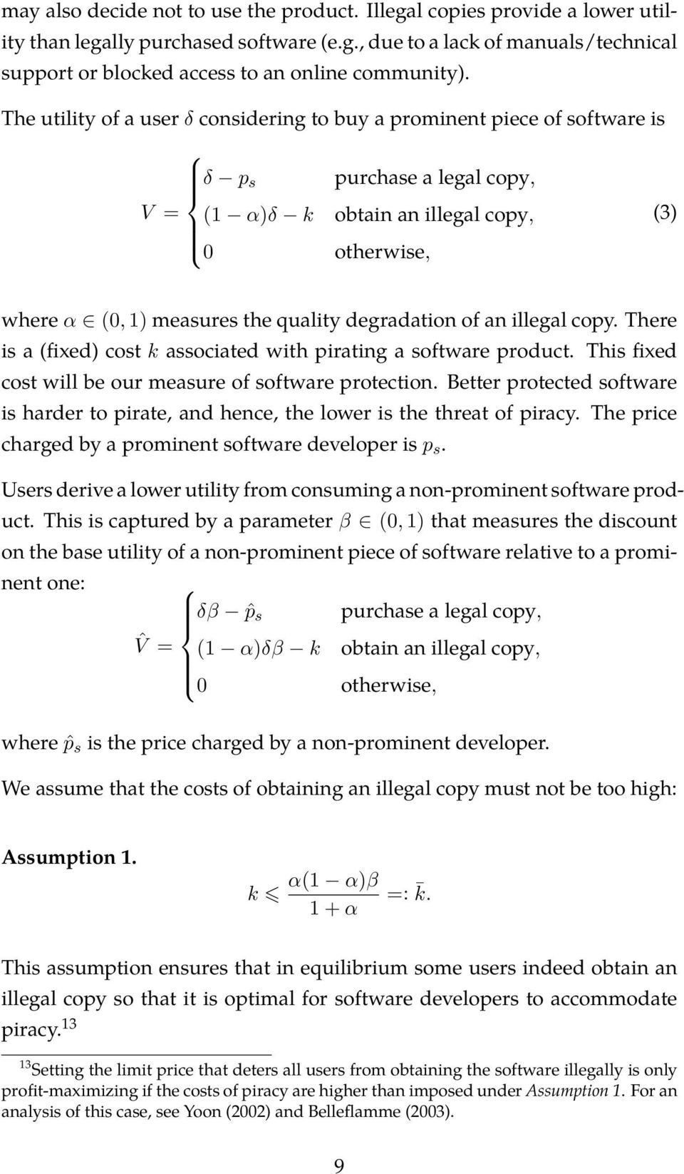 degradation of an illegal copy. There is a (fixed) cost k associated with pirating a software product. This fixed cost will be our measure of software protection.