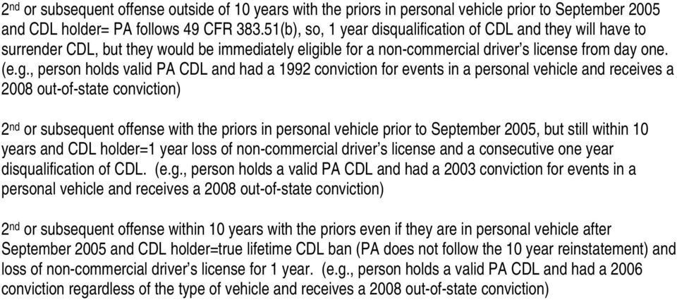 ble for a non-commercial driver s license from day one. (e.g.