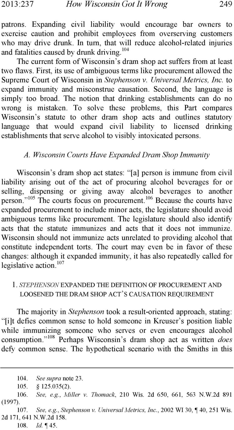 First, its use of ambiguous terms like procurement allowed the Supreme Court of Wisconsin in Stephenson v. Universal Metrics, Inc. to expand immunity and misconstrue causation.