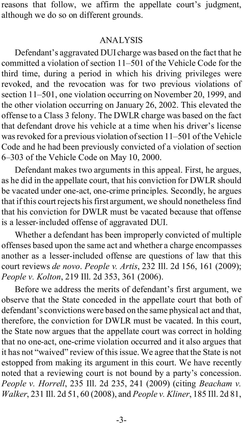 privileges were revoked, and the revocation was for two previous violations of section 11 501, one violation occurring on November 20, 1999, and the other violation occurring on January 26, 2002.