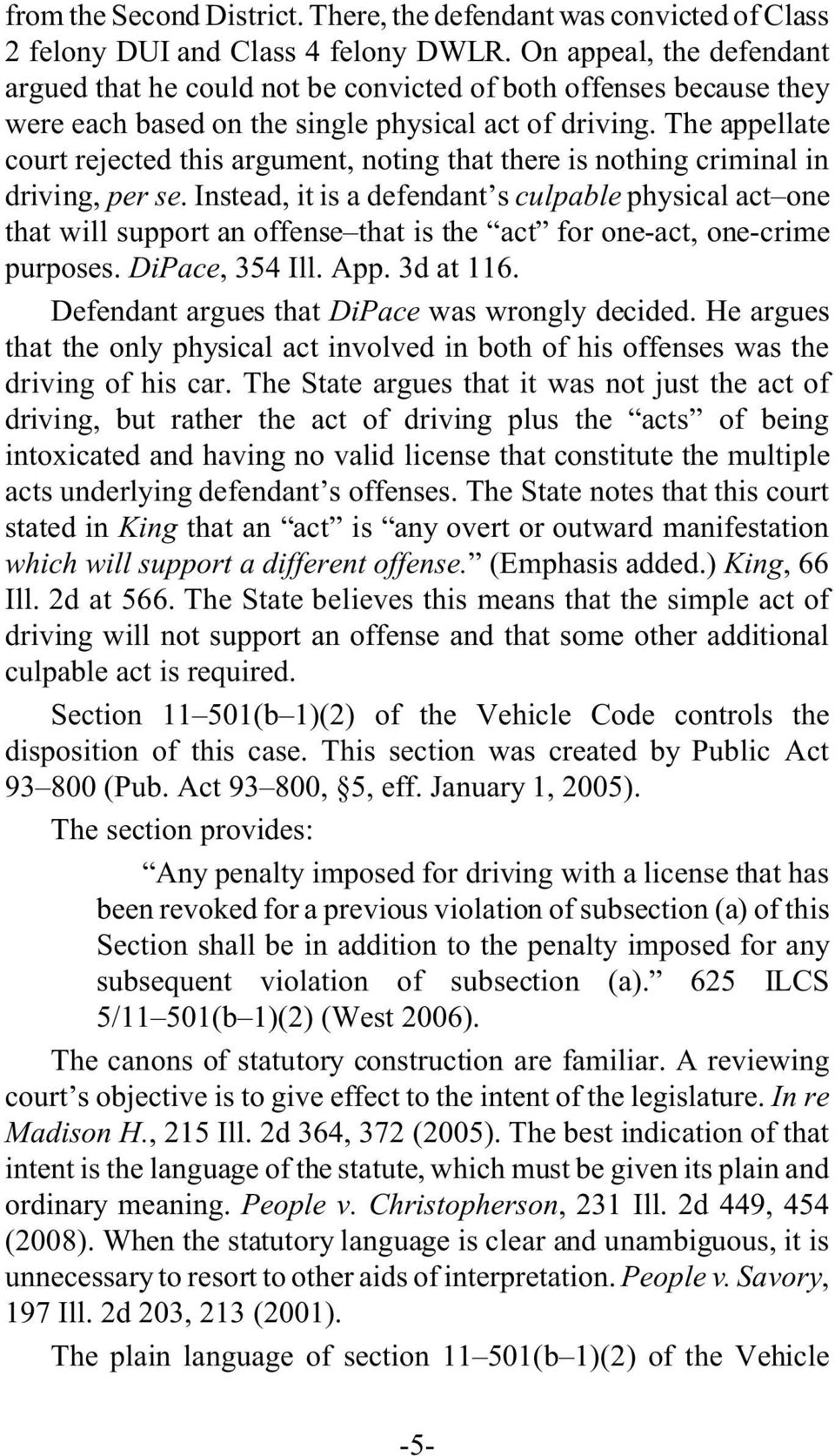 The appellate court rejected this argument, noting that there is nothing criminal in driving, per se.