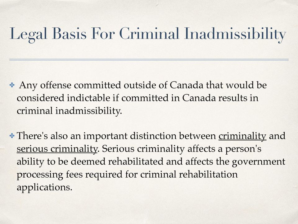 There's also an important distinction between criminality and serious criminality.